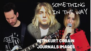 Baixar SOMETHING IN THE WAY - NIRVANA (with Kurt Cobain Journals images)