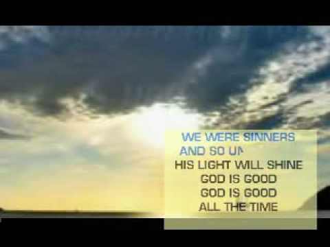 GOD IS GOOD ALL THE TIME - A Gospel Song
