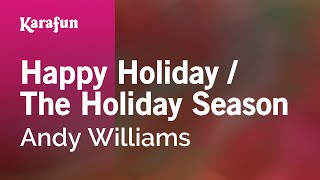 Download lagu Karaoke Happy Holiday / The Holiday Season - Andy Williams *