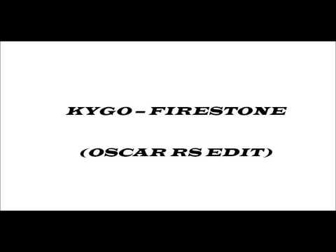 Kygo - Firestone (OSCAR RS EDIT)