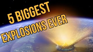 5 Biggest Explosions of All Time