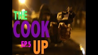 THE COOK UP EPISODE 5 CHICAGO (HOOD MOVIE)