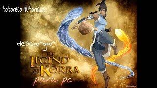 Descargar e Instalar the legend of korra para Pc Full