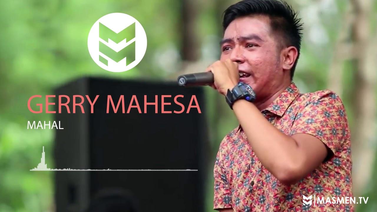 Download LAGU HITS TERGALAU GERRY MAHESA - MAHAL