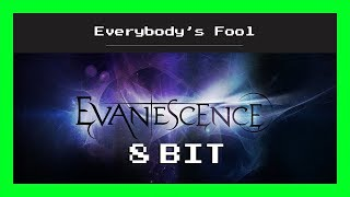 Evanescence - Everybody's Fool (8 Bit Cover)