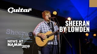 Ed Sheeran introduces his collaboration with Lowden Guitars NAMM2019