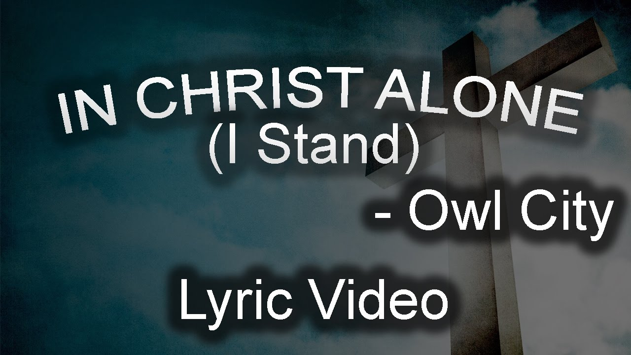 owl city in christ alone With great nationwide mainstream success, owl city is not afraid to stand up for their faith today, adam young (aka owl city) posted a blog on his website with a stream of a cover of the worship song in christ alone check out the blog copied below and visit this link to hear his cover.