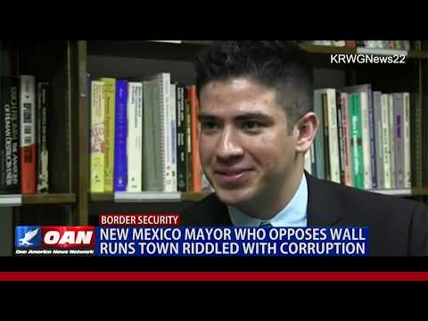 N.M. mayor who opposes wall runs town riddled with corruption