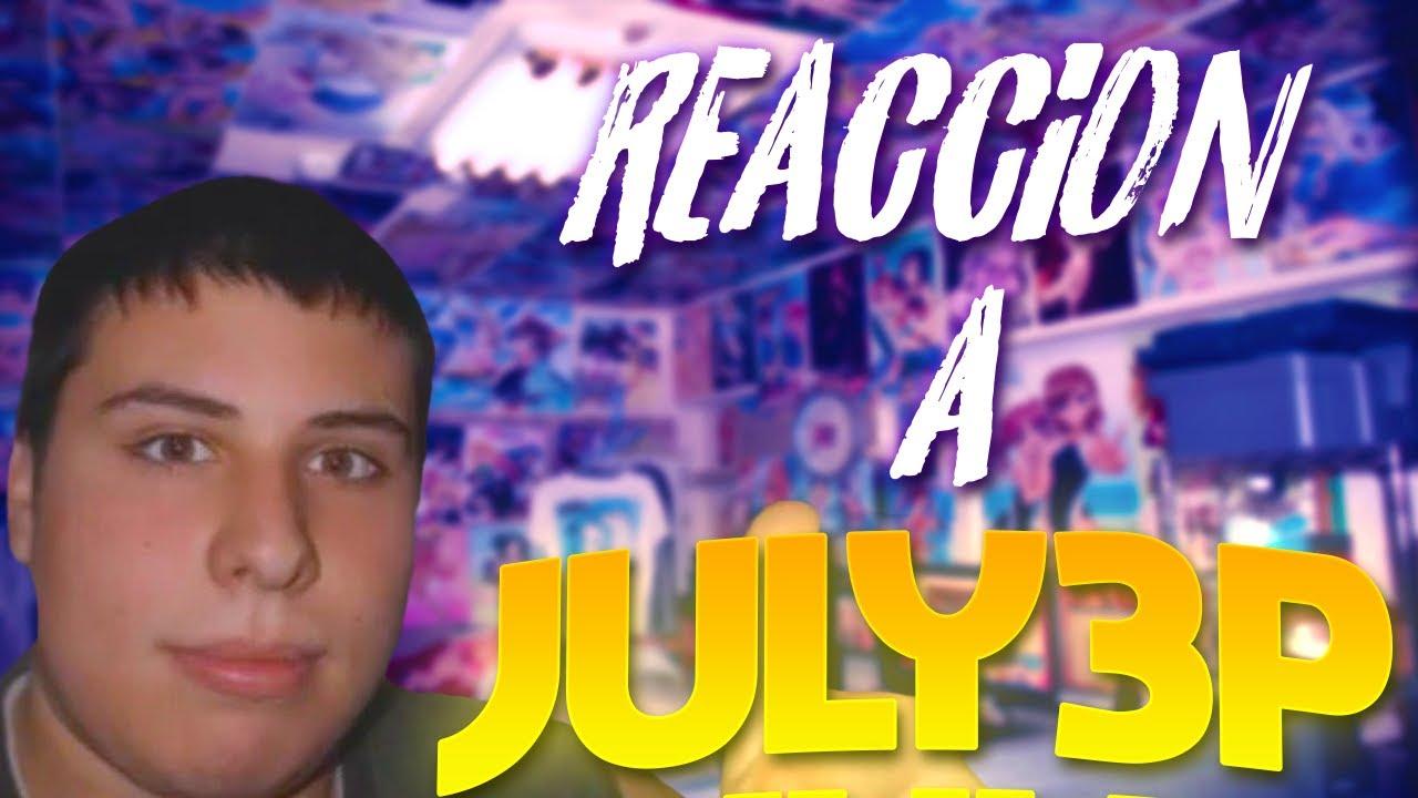 JULY3P la LEYENDA TARINGUERA 🔞  | Reacción