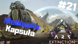 ARK Extinction PL #21 - Niebieska Kapsuła | Ark Survival Evolved po polsku