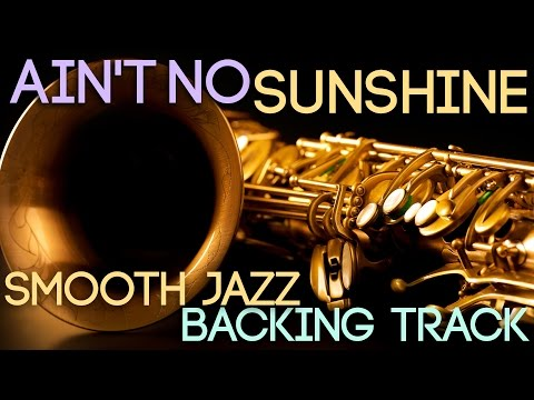 Aint No Sunshine  Playalong Backing Track in Gm