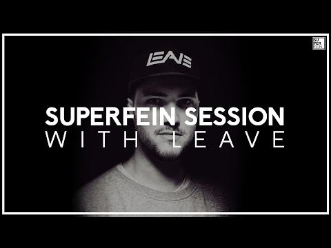 DJ Leave - SUPERFEIN Sessions 31082018