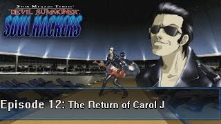 Soul Hackers Playthrough Ep 12: The Return of Carol J