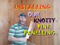 Installing Our Knotty Pine Panelling