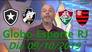 Globo Esporte 09/10/19   Notícias Do Fluminense,Flamengo,Vasco e Botafogo