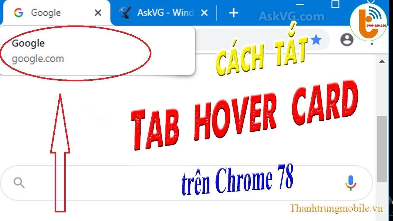 TabHoverCard Gây Khó Chịu Trên Chrome 78 và Cách Vô Hiệu Hóa