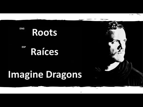 Roots Imagine Dragons Lyrics Letra Español English Sub