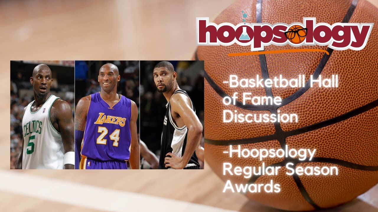 Hoopsology Podcast: A Stacked Hall of Fame Class, Regular Season Awards, and the Playoff Picture
