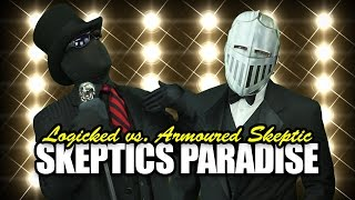 Skeptics Paradise: Logicked vs Armoured Skeptic (Diss Track) (Guest Video: Poisoning the Well)