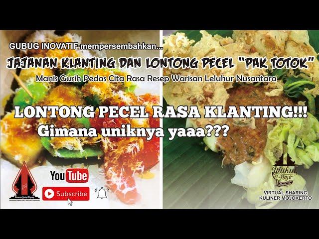 KLANTING & LONTONG PECEL PAK TOTOK  - Gubug Kuliner Eps.19    Mojokerto