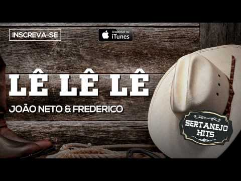 Lê Lê Lê - João Neto & Frederico (Sertanejo Hits)