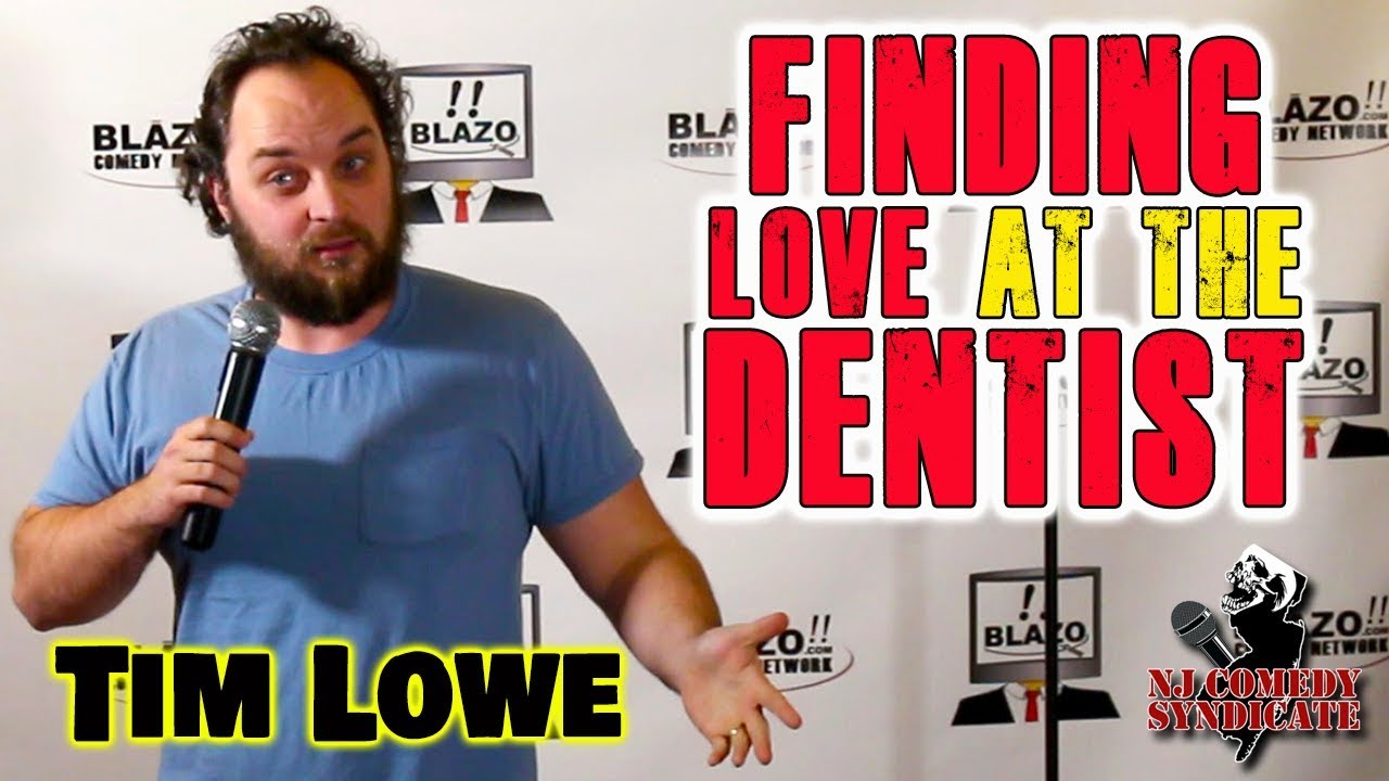 Finding Love at the Dentist – Stand up comedy from Tim Lowe – NJ Comedy Syndicate