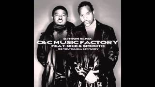 C&C Music Factory - Do You Wanna Get Funky feat. Nice & Smooth (Tron Remix)