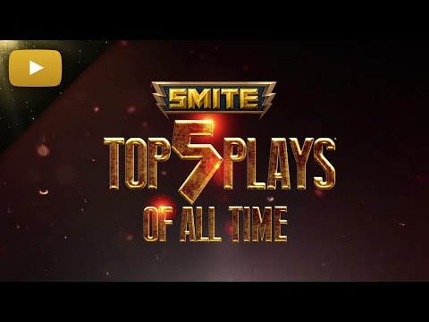 SMITE - Top 5 Plays of All Time