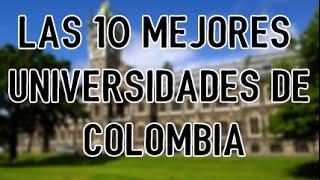 Las 10 mejores universidades de Colombia