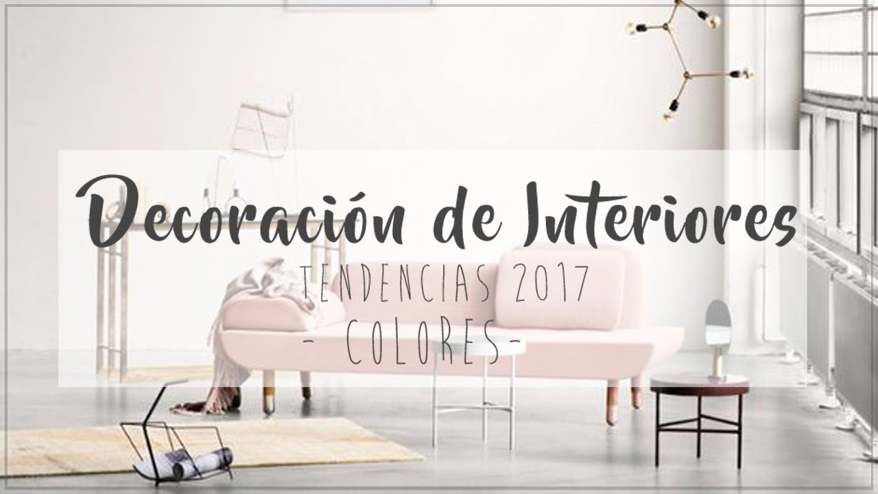 Decoraci n de interiores tendencias 2017 colores for Colores salones 2017