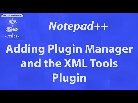 Adding The XML Tools To Notepad++ For Easier Handling Of Your XML Files