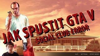 Jak opravit GTA V - Při spouštění padá Social Club