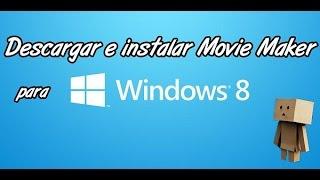 Descargar e instalar windows movie maker para windows 8 gratis