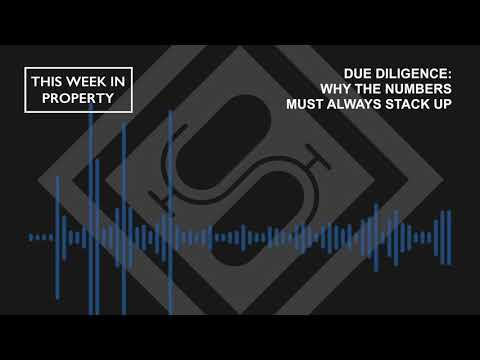 Due Diligence: Why the Numbers Must Always Stack Up | This Week In Property Podcast
