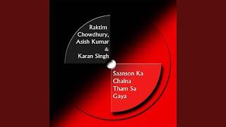 Saanson Ka Chalna Tham Sa Gaya