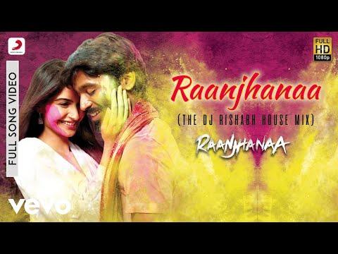 Raanjhanaa Title Remix - A.R. Rahman | Dhanush, Sonam Kapoor