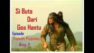 """Video Si Buta Dari Goa Hantu Episode """" Tanah Pusaka"""" (Bag 2) Selesai download MP3, 3GP, MP4, WEBM, AVI, FLV Oktober 2018"""