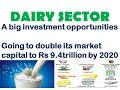 Dairy Sector: A big investment opportunities for 2019 Lok Sabha Election