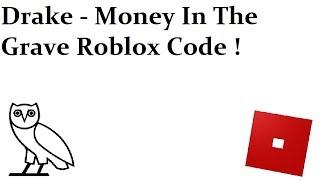 Drake - Soldi nella tomba Roblox Codice e ID Soldi in The Grave Id