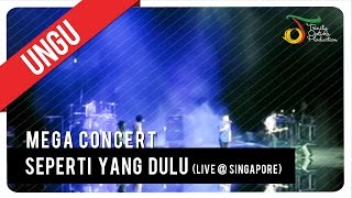 Ungu - Seperti Yang Dulu (Live @ Singapore) | Mega Concert