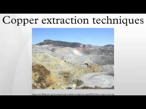 Copper extraction techniques