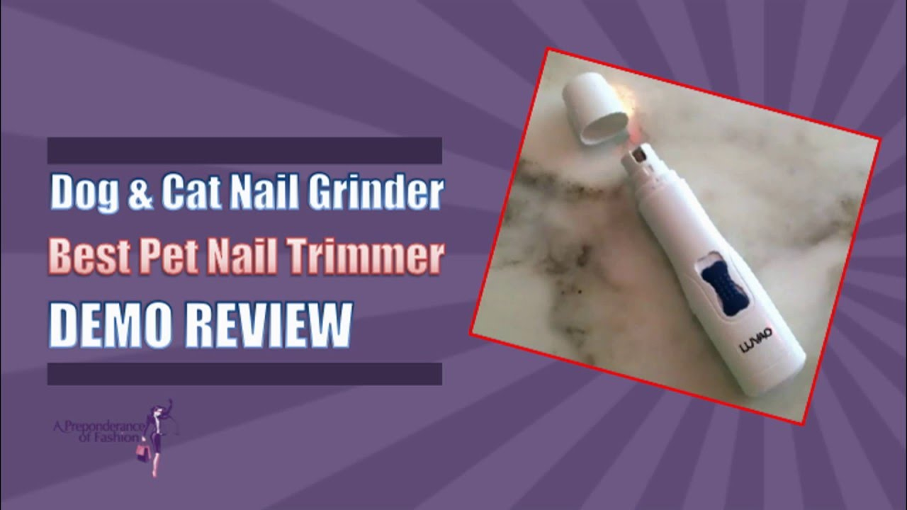 Best Cat & Dog Nail Trimmer Review NailGrinderbyLuvao