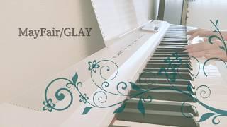 GLAYのMayFairを弾きました(^o^) 動画作成楽しい!(*゚∀゚*)