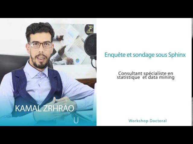 Workshop Doctoral Mr Kamal ZEHRAOUI: Enquête et sondage sous Sphinx