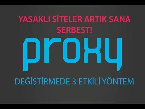 Proxy Değiştirme (Yasaklı Sitelere Giriş) 3 Yöntem
