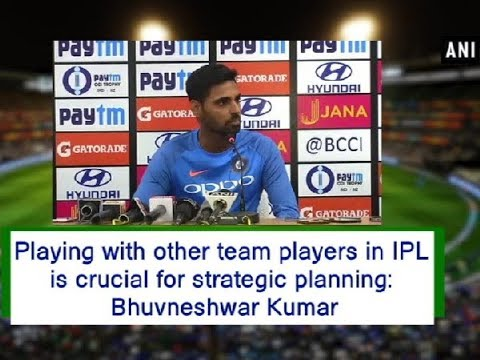 Playing with other team players in IPL is crucial for strategic planning: Bhuvneshwar Kumar