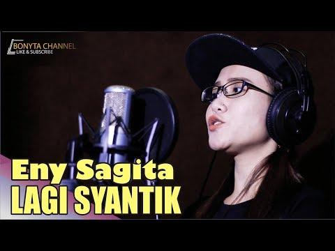 LAGI SYANTIK - SITI BADRIYAH ( COVER ENY SAGITA )