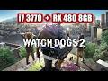 Watch Dogs 2 ---- RX 480 PEIDOU ---- i7 3770 + RX 480 8GB = Jogável 55 FPS no ultra