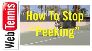 Tennis - How To Break The Peeking Habit