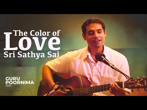 The Color Of Love - Sri Sathya Sai   Soothing Song   From The Studios Of Sri Sathya Sai Media Centre